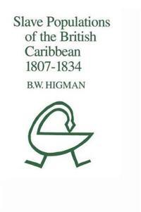Slave Populations of the British Caribbean 1807-1834