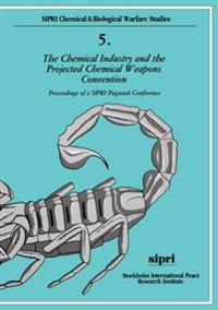 The Chemical Industry and the Projected Chemical Weapons Convention