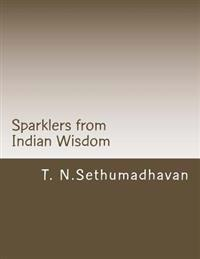 Sparklers from Indian Wisdom: A Collection of Articles on Devotion, Yoga, Philosophy, Religion and Scriptures
