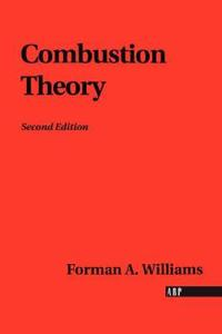 Combustion Theory the Fundamental Theory of Chemically Reacting Flow Systems