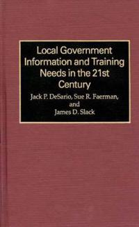 Local Government Information and Training Needs in the 21st Century