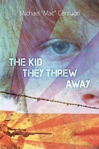 The Kid They Threw Away