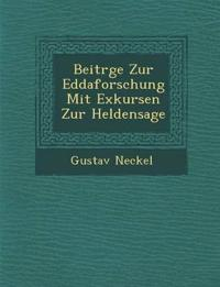 Beitr¿ge Zur Eddaforschung Mit Exkursen Zur Heldensage