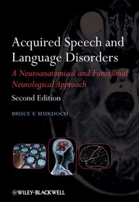Acquired Speech and Language Disorders: A Neuroanatomical and Functional Neurological Approach