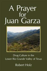 A Prayer for Juan Garza
