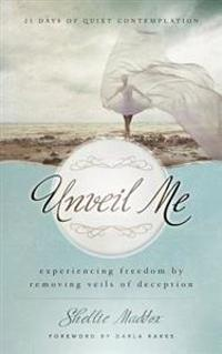 Unveil Me: 21 Days of Quiet Contemplation