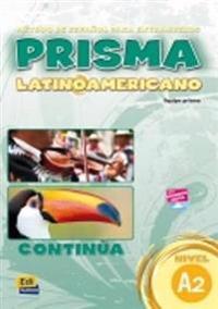 Prisma Latinoamericano A2 / Prisma Latin American A2