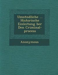 Umst Ndliche ... Historische Einleitung Ber Den Criminal-Process