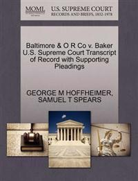 Baltimore & O R Co V. Baker U.S. Supreme Court Transcript of Record with Supporting Pleadings