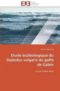 Etude Ecobiologique Du Diplodus Vulgaris Du Golfe de Gabes