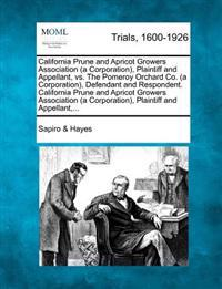 California Prune and Apricot Growers Association (a Corporation), Plaintiff and Appellant, vs. the Pomeroy Orchard Co. (a Corporation), Defendant and Respondent. California Prune and Apricot Growers Association (a Corporation), Plaintiff and Appellant, ...