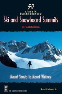 50 Classic Backcountry Ski and Snowboard Summits in California