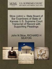 Stice (John) V. State Board of Bar Examiners of State of Kansas U.S. Supreme Court Transcript of Record with Supporting Pleadings