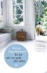 Ingemarsson, K: Es ist nie zu spät für alles