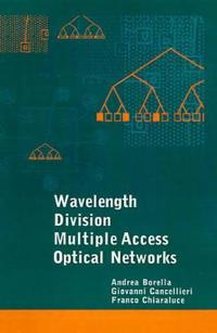Wavelength Division Multiple Access Optical Networks