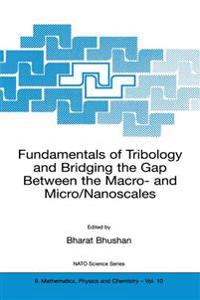 Fundamentals of Tribology and Bridging the Gap Between the Macro and Micro/Nanoscales