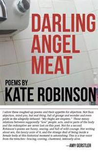 Darling Angel Meat: Poems