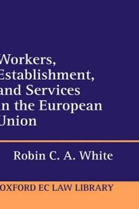 Workers, Establishment, and Services in the European Union