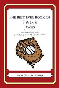 The Best Ever Book of Twins Jokes: Lots and Lots of Jokes Specially Repurposed for You-Know-Who