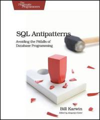 SQL Antipatterns: Avoiding the Pitfalls of Database Programming