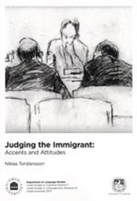 Judging the immigrant : accents and attitudes