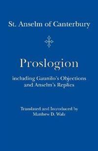 Proslogion: Including Gaunilo's Objections and Anselm's Replies