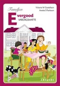 Familjen Evergood : vardagsmatte
