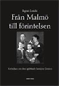 Från Malmö till förintelsen : krönikan om den splittrade familjen Gerson