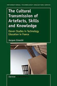 The Cultural Transmission of Artefacts, Skills and Knowledge