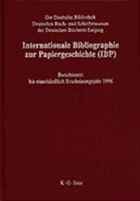 Internationale Bibliographie Zur Papiergeschichte Ibp