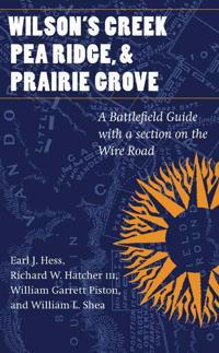 Wilson's Creek, Pea Ridge, And Prairie Grove