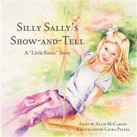 Silly Sally's Show-And-Tell: A Little Kenzi Story