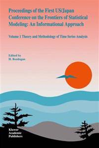 Proceedings of the First US/Japan Conference on the Frontiers of Statistical Modeling