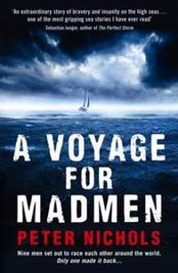Voyage for madmen - nine men set out to race each other around the world. o