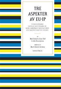 Tre aspekter av EU-IP : studier rörande olovligt bortförande av barn, samkönade parrelationer och säkerhetsrätter i lösöre