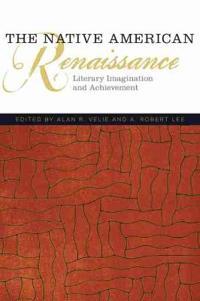 The Native American Renaissance: Literary Imagination and Achievement