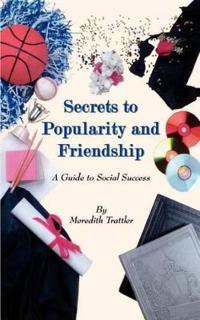 Secrets to Popularity and Friendship
