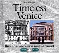 Timeless Venice: Discovering Today's City in a Map 500 Years Old [With CDROM]