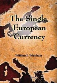 The Single European Currency