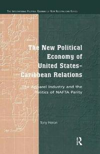 The New Political Economy of United States-Caribbean Relations