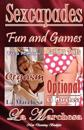 Sexcapades: Fun and Games