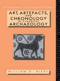 Art, Artifacts, and Chronology in Classical Archaeology