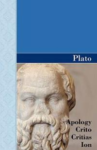 Apology, Crito, Critias and Ion Dialogues of Plato