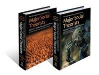 The Wiley-Blackwell Companion to Major Social Theorists, 2 Volume Set