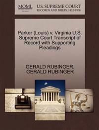 Parker (Louis) V. Virginia U.S. Supreme Court Transcript of Record with Supporting Pleadings