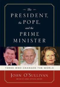 The President, the Pope, and the Prime Minister