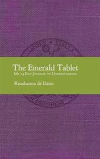 The Emerald Tablet: My 24-Day Journal to Understanding