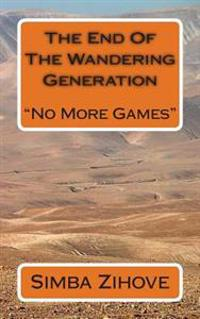 The End of the Wandering Generation: No More Games