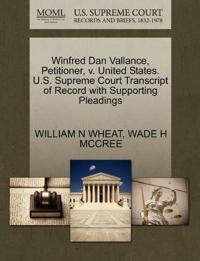 Winfred Dan Vallance, Petitioner, V. United States. U.S. Supreme Court Transcript of Record with Supporting Pleadings