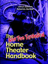 The Not Too Technical Home Theater Handbook